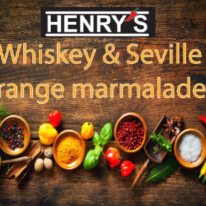 Henry's Whiskey and Seville Orange Marmalade